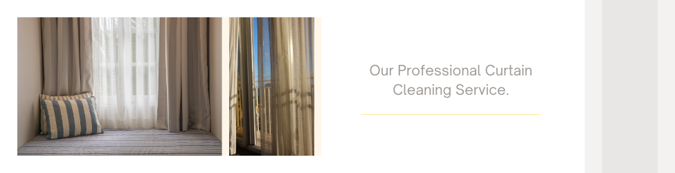 our professional curtain cleaning service